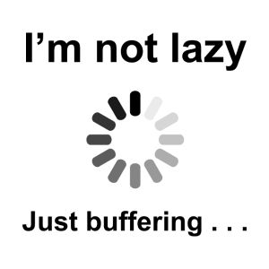 i m not lazy just buffering black bottles mu