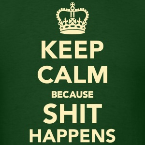 Keep calm because Shit happens T-Shirts - Men's T-Shirt