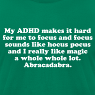 Design ~ My ADHD Magic Hocus Pocus Abracadabra T-Shirt MADE IN USA