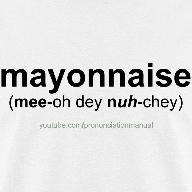 Pronunciation Manual mayonnaise T-Shirt