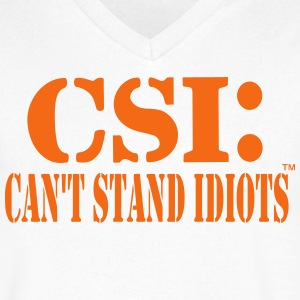 CSI: CAN'T STAND IDIOTS - Men's V-Neck T-Shirt by Canvas