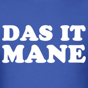 Das it mane - Men's T-Shirt