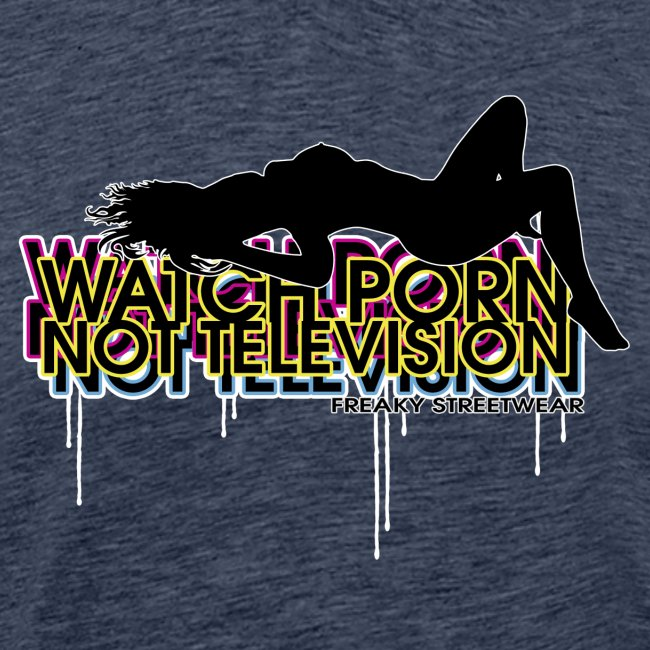 watch porn not television