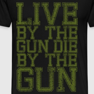 Live By The Gun T-Shirts - Men's Premium T-Shirt