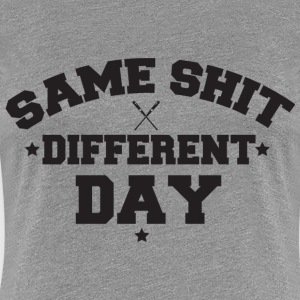 Same Sh!t Different Day Women's T-Shirts - Women's Premium T-Shirt