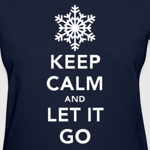 Keep Calm & Let It Go - Women's T-Shirt