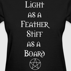 Light As A Feather Stiff As A Board  Women's T-Shirts - Women's T-Shirt