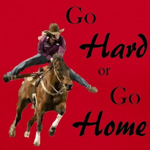 Barrel Racer: Go Hard or Go Home Women's T-Shirts - Women's V-Neck T-Shirt