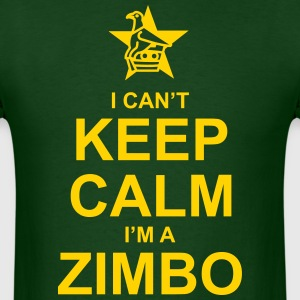 I Can't Keep Calm, I'm A Zimbo T-Shirts - Men's T-Shirt