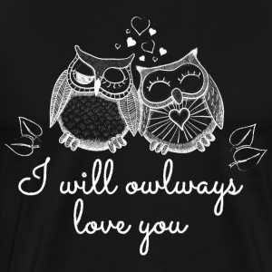 i will owlways love you owls T-Shirts - Men's Premium T-Shirt