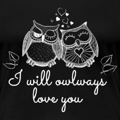 i will owlways love you owls Women's T-Shirts
