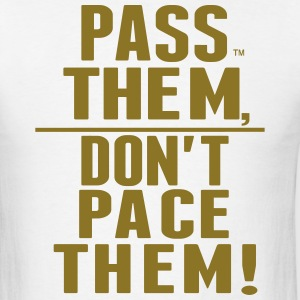 PASS THEM, DON'T PACE THEM! T-Shirts - Men's T-Shirt