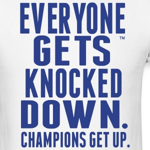 Everyone Gets Knocked Down Champions get up - Men's T-Shirt