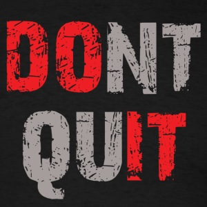 Dont Quit - Do It - Men's T-Shirt