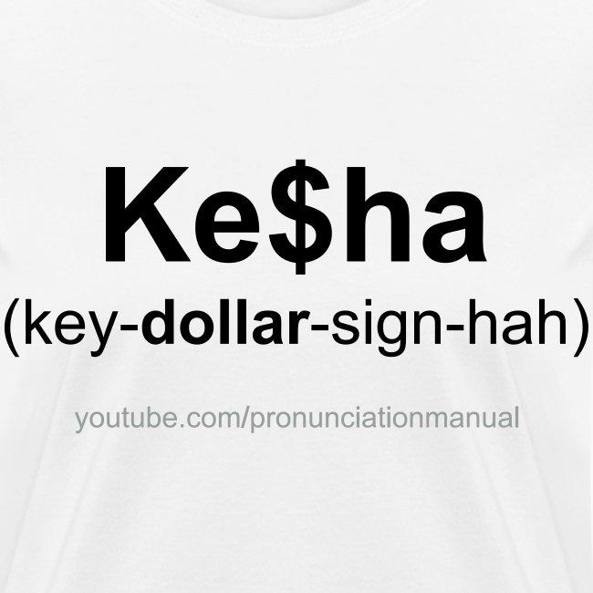Pronunciation Manual Ke$ha T-Shirt