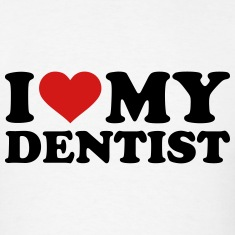 I love my Dentist T-Shirts