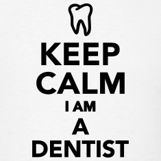 Keep calm I'm a Dentist T-Shirts