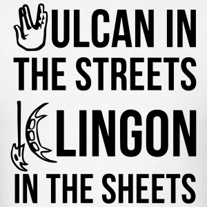 Vulcan in the Streets, Klingon in the Sheet T-Shirts - Men's T-Shirt