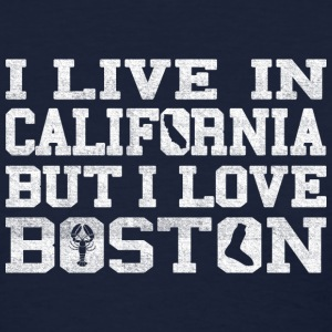 Live California Love Boston Apparel Women's T-Shirts - Women's T-Shirt