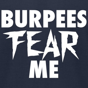 Burpees Fear Me T-Shirts - Men's T-Shirt by American Apparel