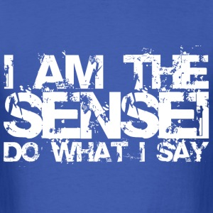 I Am The Sensei T-Shirts - Men's T-Shirt