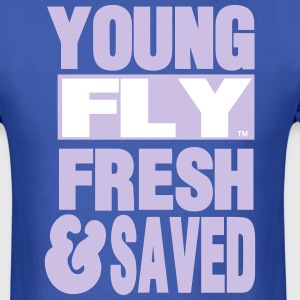 YOUNG FLY FRESH & SAVED T-Shirts - Men's T-Shirt