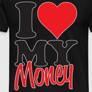I Love My Money T-Shirts - Men's Premium T-Shirt