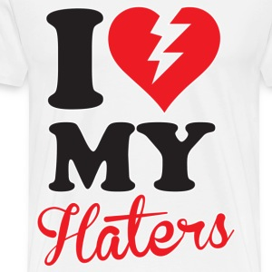 I Love My Haters T-Shirts - Men's Premium T-Shirt