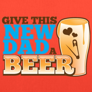 Give this NEW DAD a BEER Bags & backpacks - Tote Bag