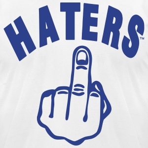 HATERS FUCK YOU T-Shirts - Men's T-Shirt by American Apparel