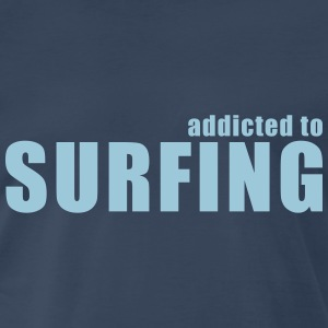 addicted to surfing T-Shirts - Men's Premium T-Shirt