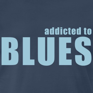 addicted to blues T-Shirts - Men's Premium T-Shirt