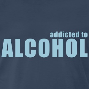 addicted to alcohol T-Shirts - Men's Premium T-Shirt