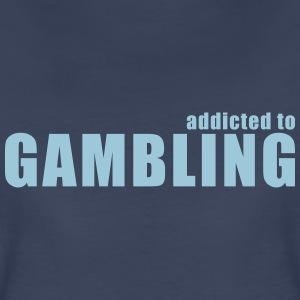 addicted to gambling Women's T-Shirts - Women's Premium T-Shirt