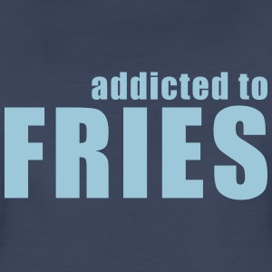 addicted to fries Women's T-Shirts - Women's Premium T-Shirt