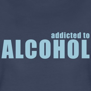 addicted to alcohol Women's T-Shirts - Women's Premium T-Shirt