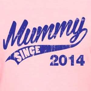 mummy_since_2014 Women's T-Shirts - Women's T-Shirt
