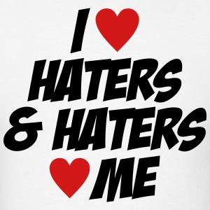 I Love Haters & Haters Love Me - Men's T-Shirt