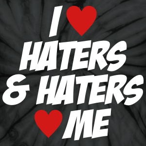 I Love Haters & Haters Love Me - Unisex Tie Dye T-Shirt