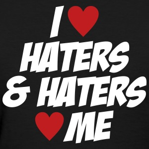 I Love Haters & Haters Love Me - Women's T-Shirt
