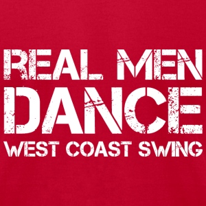 Real Men Dance West Coast Swing - Men's T-Shirt by American Apparel