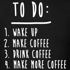 Coffee To Do List Funny Cute Shirts T-Shirts