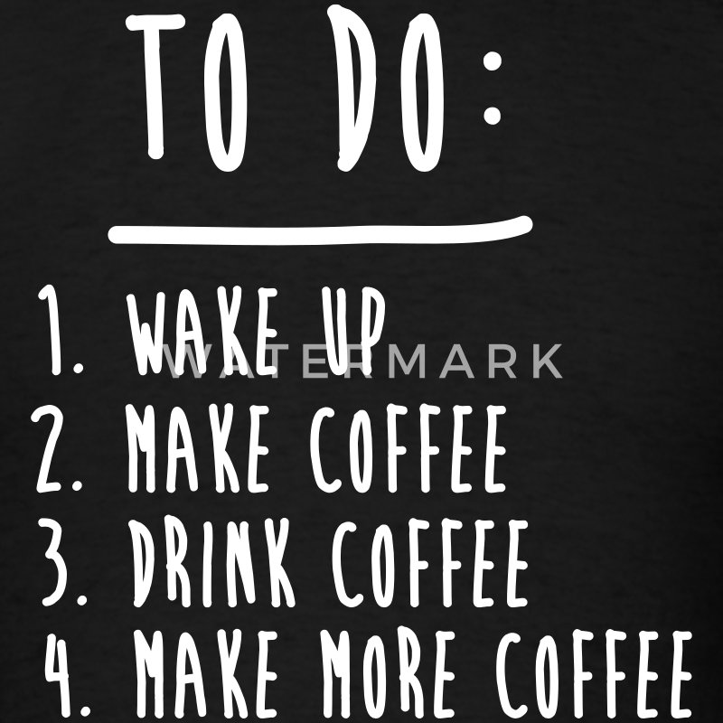 Coffee To Do List Funny Cute Shirts T-Shirts - Men's T-Shirt
