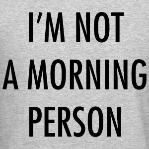 I'm not a morning person Long Sleeve Shirts - Crewneck Sweatshirt