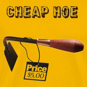 Cheap Hoe - Men's Premium T-Shirt