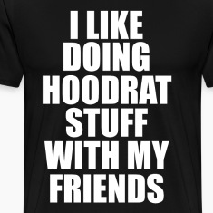 I Like Doing Hoodrat Stuf T-Shirts
