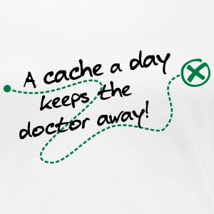 geocaching -  a cache a day keeps the doctor away  - Women's Premium T-Shirt