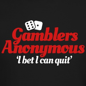 Gamblers Anonymous - I bet I can quit Long Sleeve Shirts - Crewneck Sweatshirt