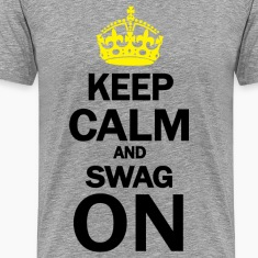Keep Calm And Swag On T-Shirts