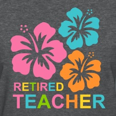 Hibiscus Retired Teacher Women's T-Shirts